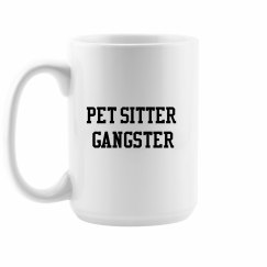 Pet Sitter Gangster™️ Mug
