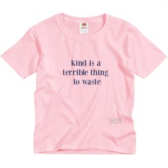 Kind Terrible to Waste youth tee