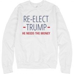 Re-Elect Trump (He Needs the Money)
