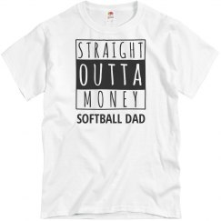 Straight Outta Money Softball Dad