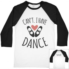 Can't, Have Dance Ballet Raglan