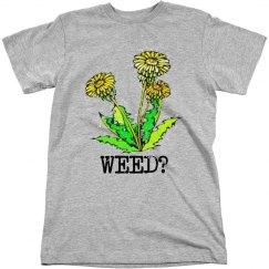 WEED?