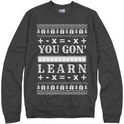 Teacher Says You Gon' Learn