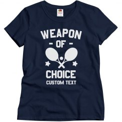 Weapon of Choice Custom Tennis
