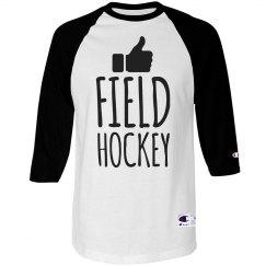 I Like Field Hockey Shirt