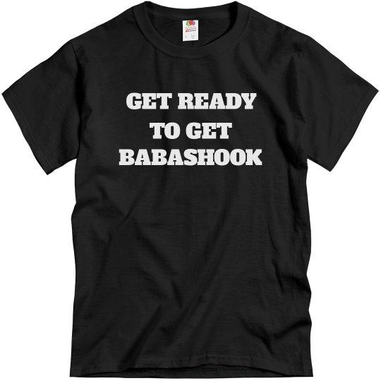 5661e47ea76 Get Ready To Get Babashook Pride Unisex Basic T-Shirt