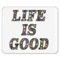 life is good mousepad