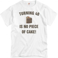 Turning 40 no piece of cake!