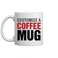 Custom Coffee Mug Gifts