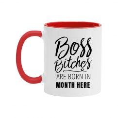 Boss Bitches Born In Custom Month