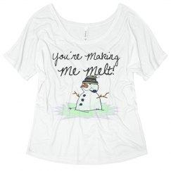 You're Making Me Melt!