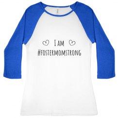 I am Foster Mom Strong junior fit bella raglan