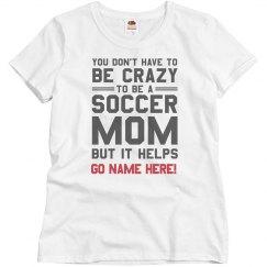 Custom Crazy Soccer Mom