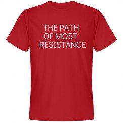 Most Resistance Unisex T-Shirt