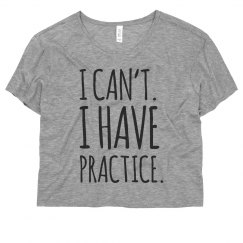 I Can't I Have Practice Trendy