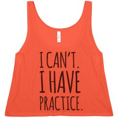 I Can't, I Have Practice Neon