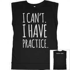 Custom Can't I Have Practice