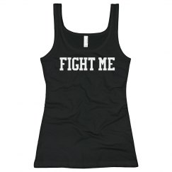 Fight Me Tank Top