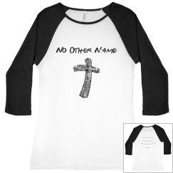 No Other Name Shirt