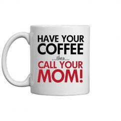 After Coffee Call Mom