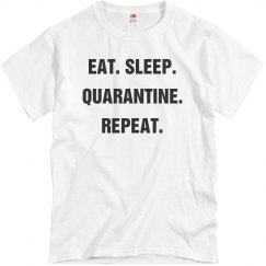 Eat. Sleep. Quarantine. Repeat.