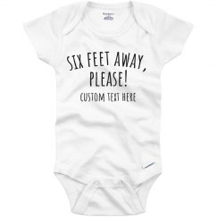 Six Feet Away, Please Baby Onesie