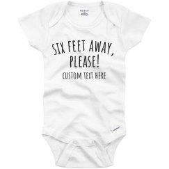 Six Feet Away, Please Baby Onesie