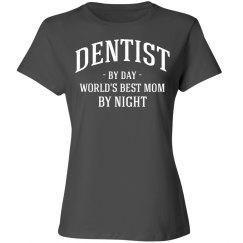 Dentist by day world's best Mom by night