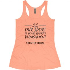 OUR SPORT IS YOUR SPORT'S PUNISHMENT CUSTOMIZABLE TEXT