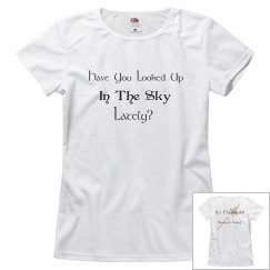 Have You Looked Up In The Sky Lately?