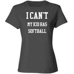 I can't, my kid has softball