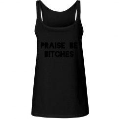Praised be bitches handmaid