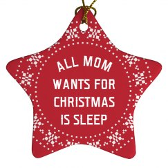 My Mom Wants Sleep For Christmas