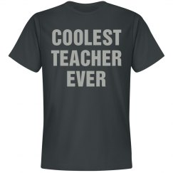 Coolest Teacher Ever shirt