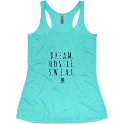 DREAM.HUSTLE.SWEAT