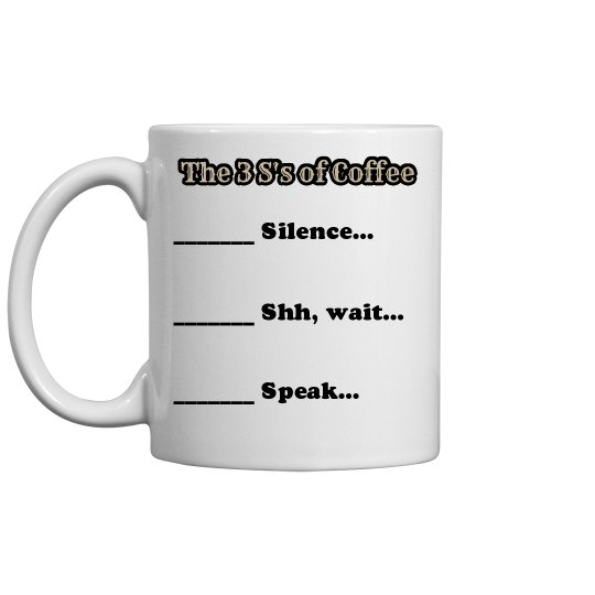 3 S's of Coffee Mug