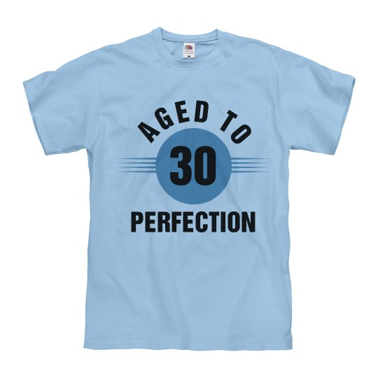 30 aged to perfection