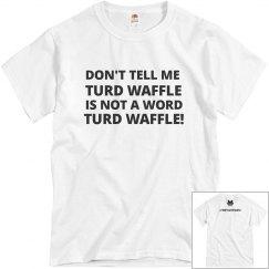 TURD WAFFLE