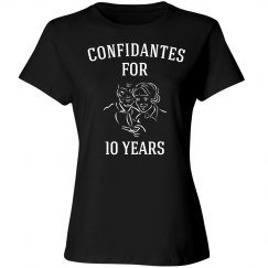 Confidantes for 10 years