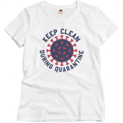 Keep Clean During Quarantine Tee