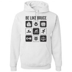 Be like Bruce - Hoody