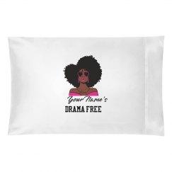 Personalized Drama Free Black Woman Pillowcase