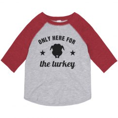 Seriously Only Here For The Turkey
