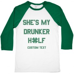 She's My Drunker Half Custom Couple St. Patrick's