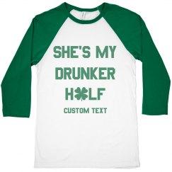She's My Drunker Half Custom Couple St. Patrick's