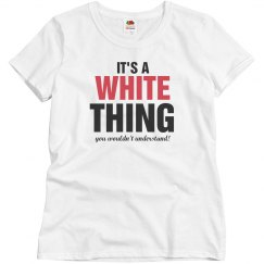 It's a White Thing