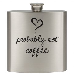 Probably Not Coffee