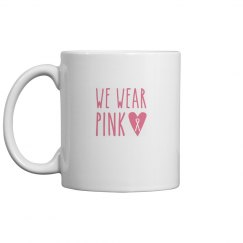 We Wear Pink Coffee Mug