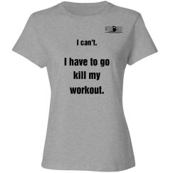 Kill that Workout Tee
