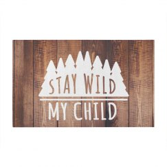 Stay Wild My Child Rustic Wood